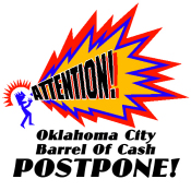 ATTENTION!!! The Oklahoma Barrel Of Cash Meeting Is Postponed!