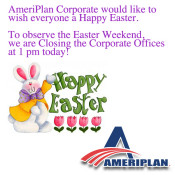 AmeriPlan Corporate Closing Early For The Easter Weekend