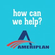 How Can AmeriPlan Help YOU! We Want To Know What YOU Need!